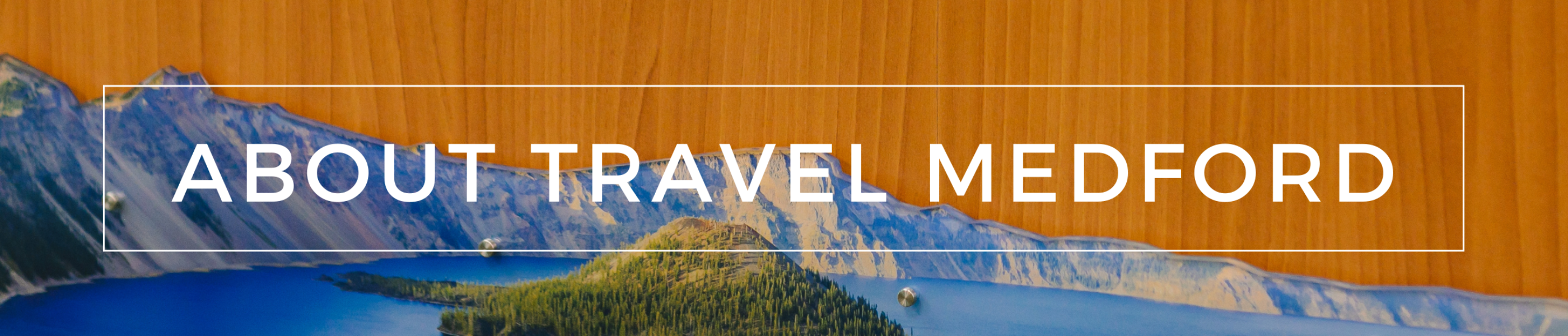 About Travel Medford Banner, information, about section